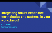 Integrating robust healthcare technologies and systems in your workplaces